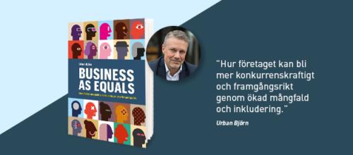 Business as equals – jämställdhet, mångfald och inkludering ur ett affärsperspektiv